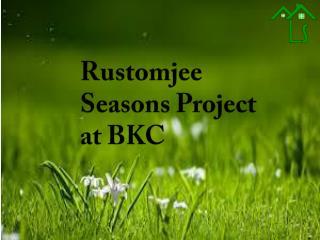 Rustomjee Seasons bkc mig