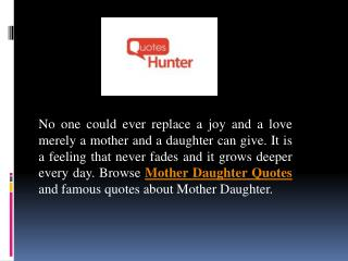Quotes Hunter - Beautiful Mother Daughter Quotes