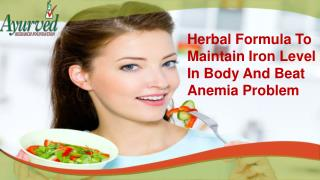 Herbal Formula To Maintain Iron Level In Body And Beat Anemia Problem