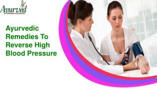 Ayurvedic Remedies To Reverse High Blood Pressure In People Naturally
