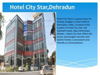 Book Hotel City Star Dehradun online