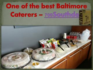 One of the best Baltimore Caterers – 700Southdeli