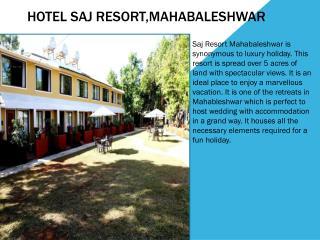Hotel Saj Resort, Mahabaleshwar