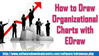 How to Draw Organizational Charts with EDraw Organizational Chart