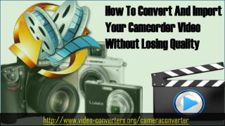 How to convert and import your camcorder video without losing quality