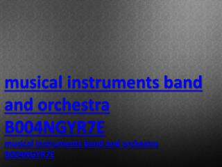 musical instruments band and orchestra B004NGYR7E