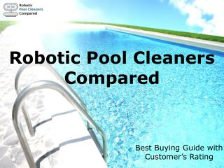 Top Rated Robotic Pool Cleaners Compared
