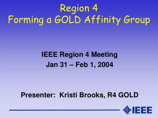 Region 4  Forming a GOLD Affinity Group