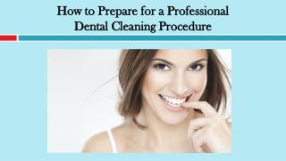 How to Prepare for a Professional Dental Cleaning Procedure