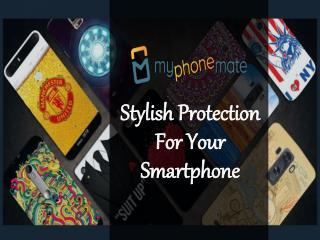 Stylish Protection For Your Smartphone - myphonemate