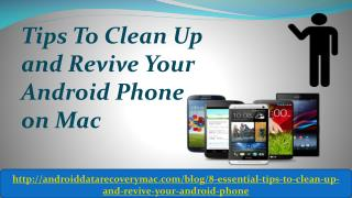 Tips To Clean Up and Revive Your Android Phone on Mac