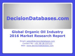 Global Organic Oil Industry Analysis and Revenue Forecast 2016