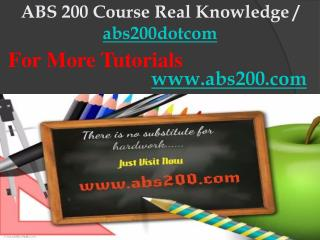 ABS 200 Course Real Knowledge / abs200dotcom