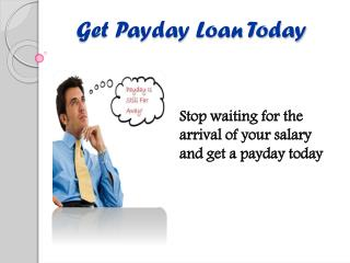 Get Payday Today- A Key For Salaried People To Avail Cash Help