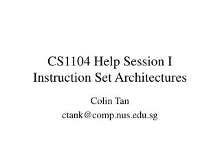 CS1104 Help Session I Instruction Set Architectures
