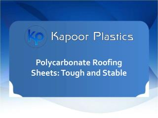 Polycarbonate Roofing Sheets Tough And Stable