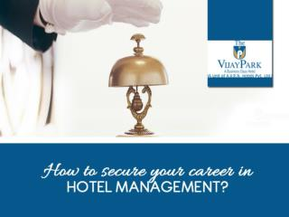 How to secure your Career in Hotel Management