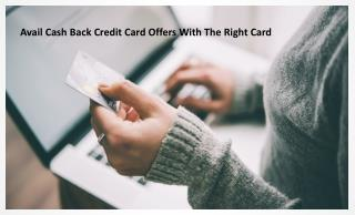 Avail cash back credit card offers with the right card