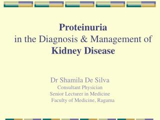 Proteinuria in the Diagnosis & Management of  Kidney Disease