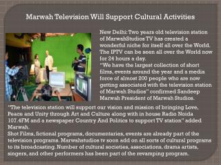 Marwah Television Will Support Cultural Activities