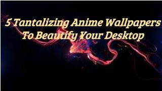 Stylize your Desktop with Wide Range of Free Wallpapers