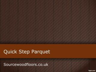 New Range Of Quick Step Parquet Wood Flooring At Source Wood Floors