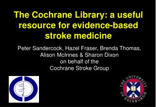 The Cochrane Library: a useful resource for evidence-based  stroke medicine
