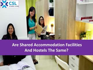 Are shared accommodation facilities and hostels the same?