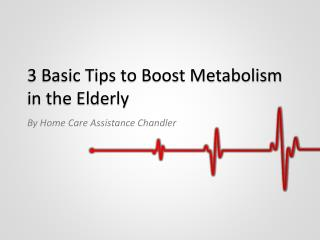 3 Basic Tips to Boost Metabolism in the Elderly