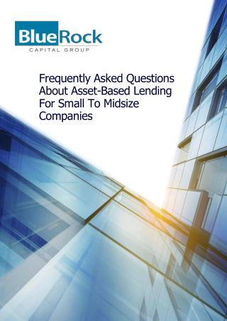 Frequently Asked Questions About Asset-Based Lending For Small To Midsize Companies