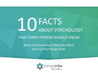10 Facts About Psychology that Everybody Should Know