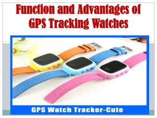 Function and Advantages of GPS Tracking Watches