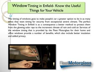 Window Tinting in Enfield- Know the Useful Things for Your Vehicle