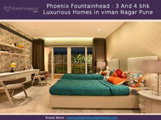Phoenix Fountainhead : 3 and 4 bhk luxurious homes in viman nagar pune