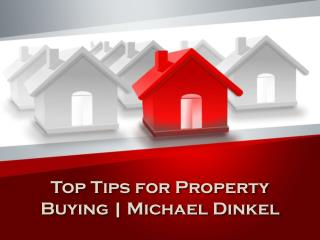 Top Tips for Property Buying | Michael Dinkel