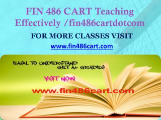 FIN 486 CART Teaching Effectively fin486cartdotcom