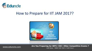 How to Prepare for IIT JAM 2017?