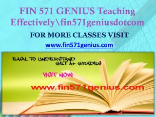 FIN 571 GENIUS Teaching Effectively fin571geniusdotcom