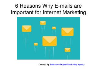 6 Reasons Why E mails are Important for Internet Marketing
