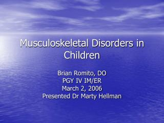 Musculoskeletal Disorders in Children