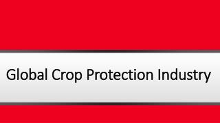 Global Crop Protection (Agrochemicals) Industry and Business Forecasting For Market 2016-2021