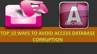 Top 10 ways to prevent Access database corruption