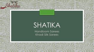 Buy Pure Khadi Silk Sarees online at Shatika