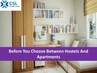 Before you choose Between Hostels and Apartments