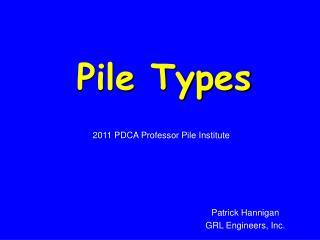 Pile Types