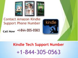Kindle Tech Support Number @ 1-844-305-0563 (Toll Free)