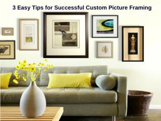 3 Expert Tips for Successful Picture Framing