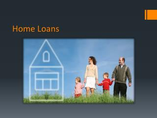 Home Loan Overview