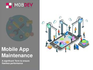 Mobile App Maintenance – A significant term to ensure flawless performance