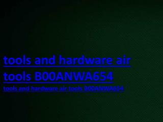 tools and hardware air tools B00ANWA654